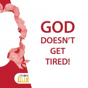 GOD doesn't get TIRED